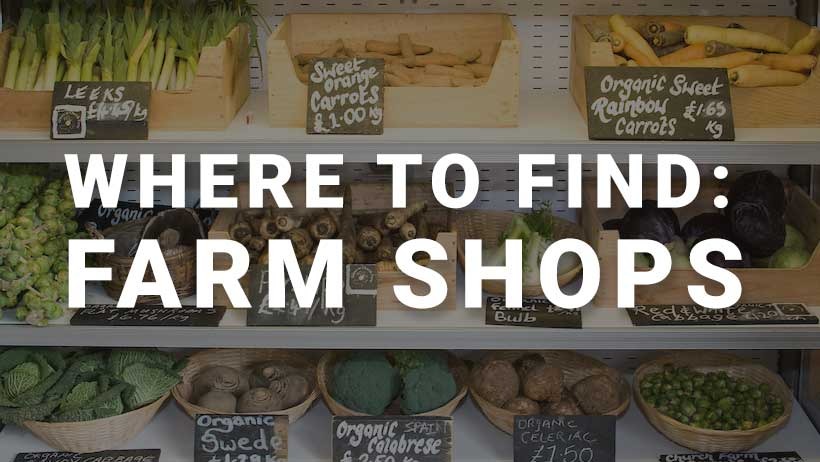 Where to find: Farm Shops