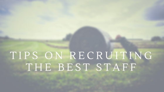 Tips on recruiting the best farm staff