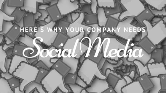 Here's why your company needs social media